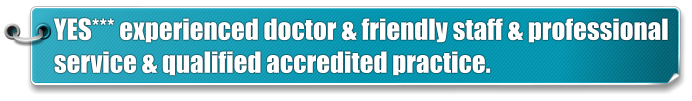 YES*** experienced doctor & friendly staff & professional  service & qualified accredited practice.