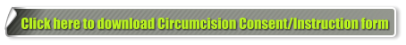 Click here to download Circumcision Consent/Instruction form